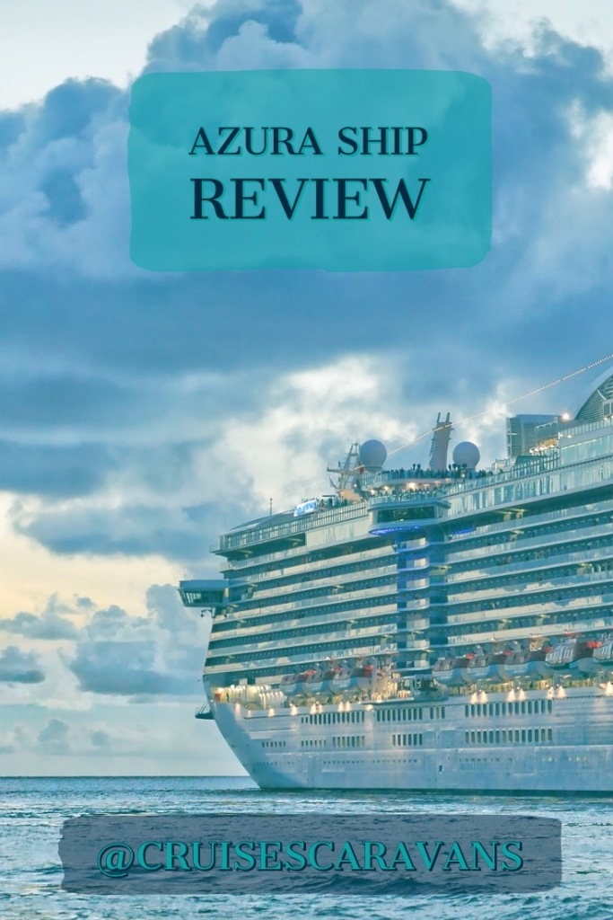 P&O Cruise Ship Azura review, cruising as a couple on Azura, UK travel cruise ship review
